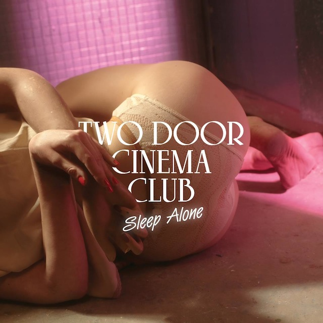 Two Door Cinema Club Sleep Alone
