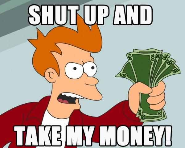 Shut-Up-And-Take-My-Money-1024x1280