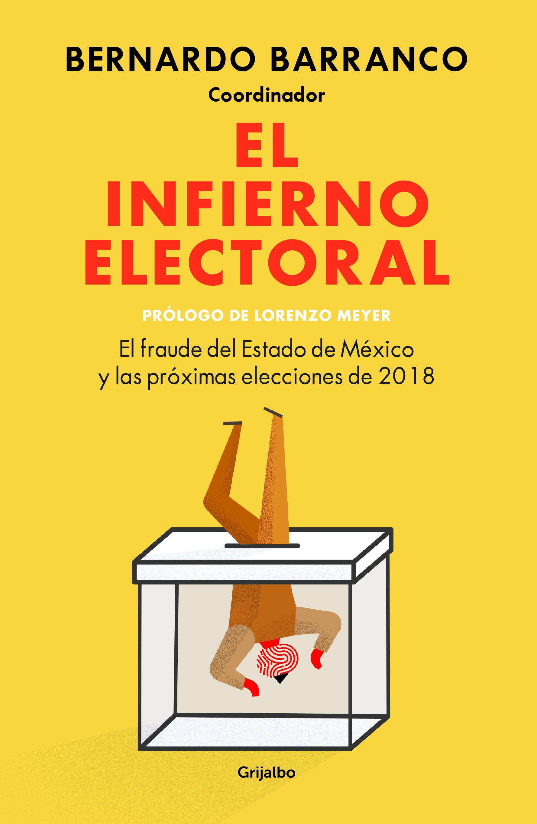 Infierno electoral, de Bernardo Barranco, Grijalbo