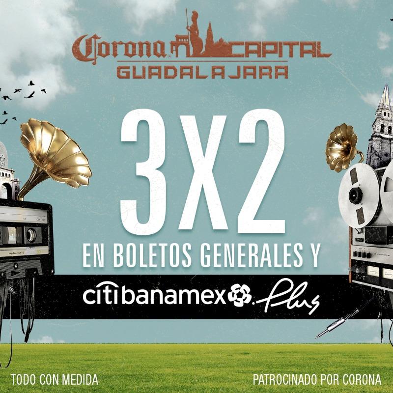 ¡Aaaah! ¡Boletos 3x2 para el Corona Capital Guadalajara! ¡Corraaaaan!