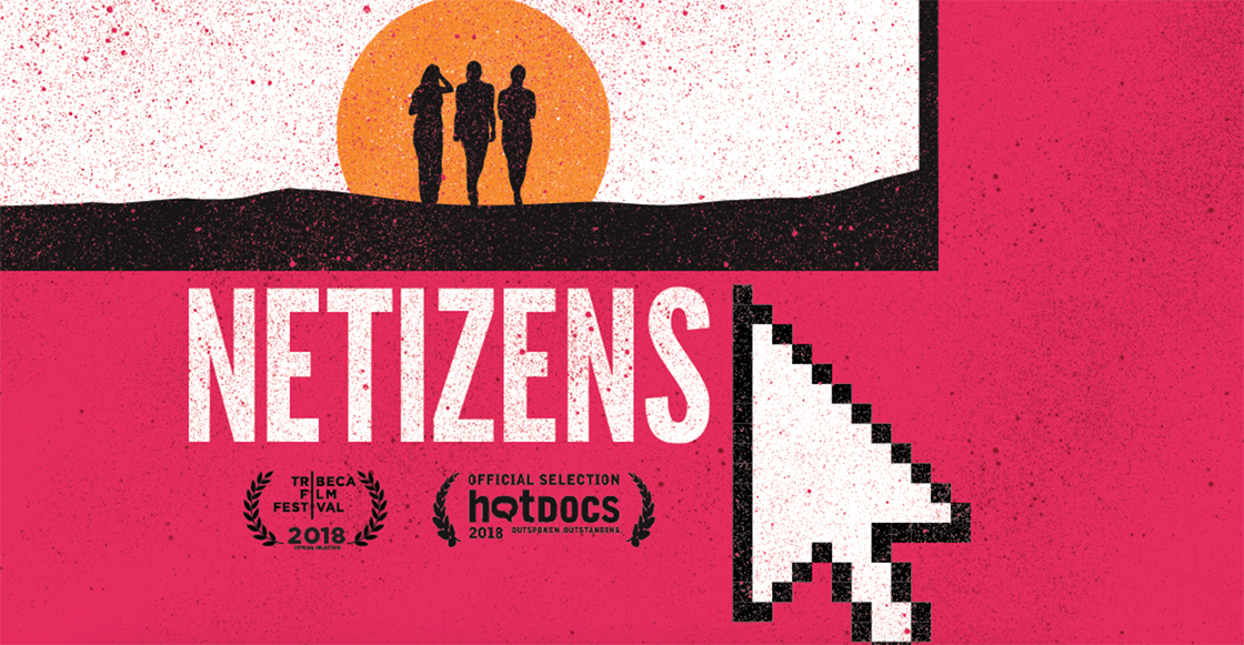 'NETIZENS', el documental que presenta la horrible realidad del acoso sexual en línea