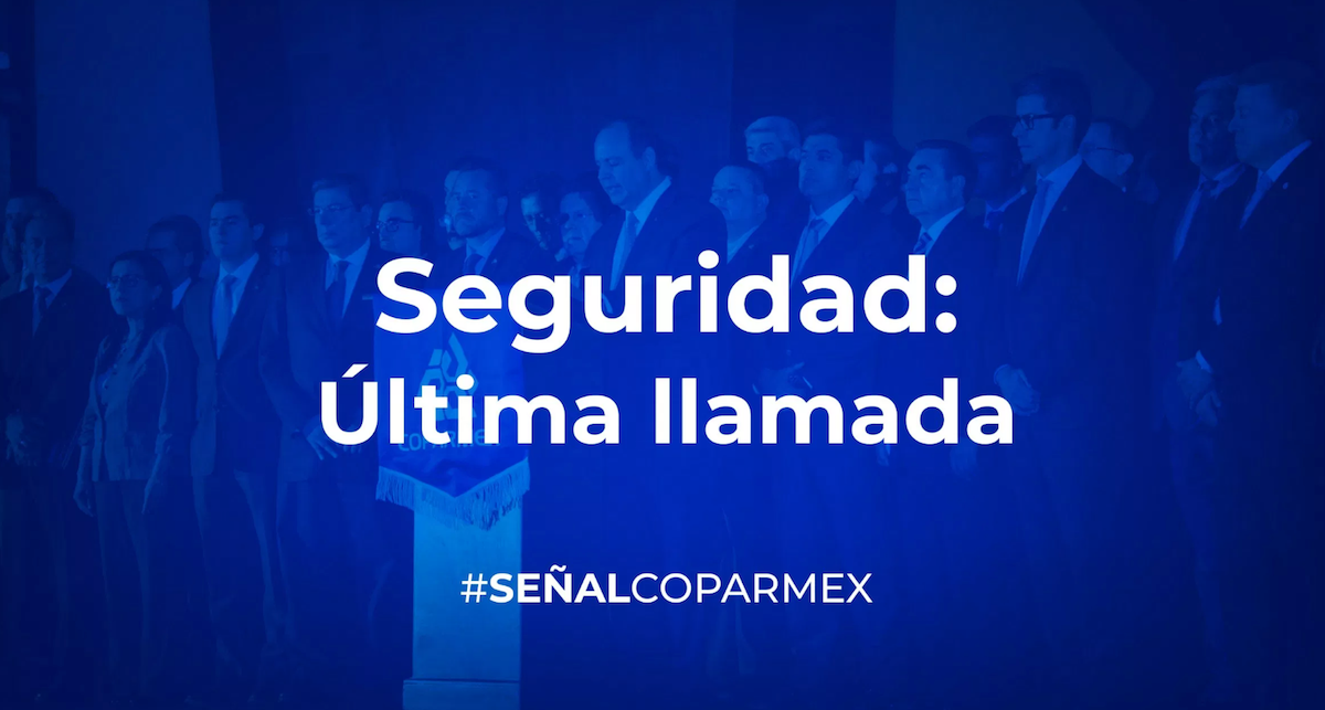 La Coparmex pidió a EPN una reforma de seguridad antes de que termine el sexenio